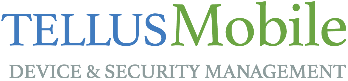 Mobile Device & Security Management • Tellus, LLC